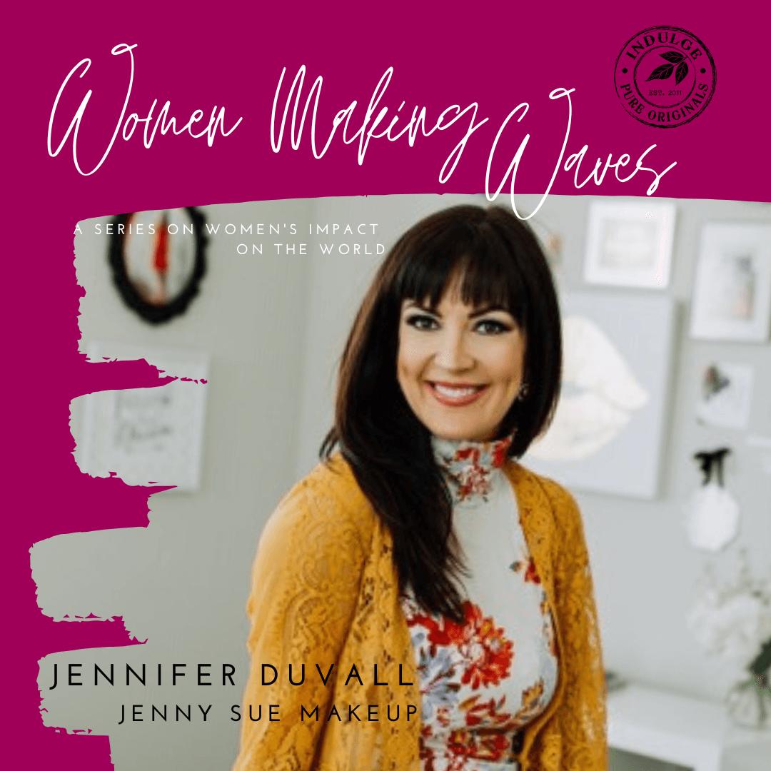 Indulge Pure Originals Women Making Waves Jennifer Duvall